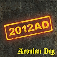 "AEONIAN DOG ""2012AD"" Album"