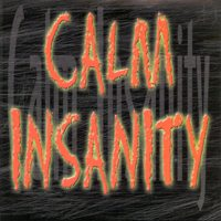 CALM INSANITY LP