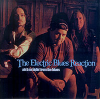 "THE ELECTRIC BLUES REACTION ""Ain't No Hidin' From The Blues"" Album"