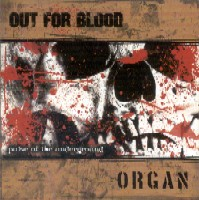 "OUT FOR BLOOD and ORGAN ""Pulse Of The Underground"" Split EP"