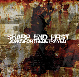 "SHARP END FIRST ""Songs For The Betrayed"" EP"